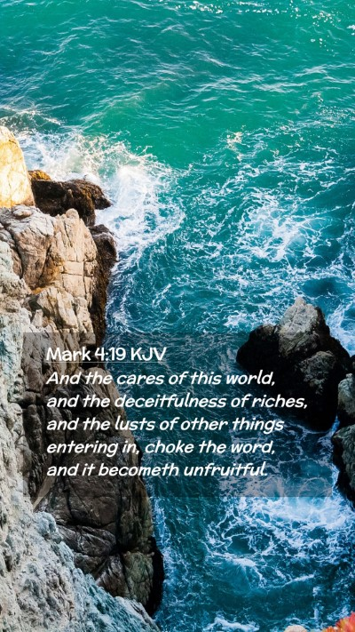 Picture 02 - Mark 4:19 KJV Mobile Phone Wallpaper - And the cares of this world, and the - Mobile Bible Verse Wallpaper