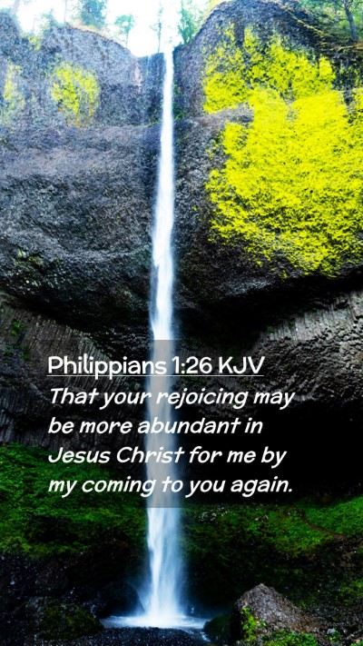 Picture 02 - Philippians 1:26 KJV Mobile Phone Wallpaper - That your rejoicing may be more abundant in Jesus - Mobile Bible Verse Wallpaper