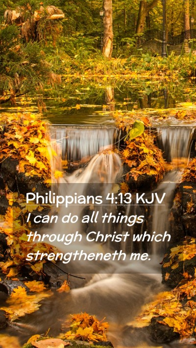 Picture 02 - Philippians 4:13 KJV Mobile Phone Wallpaper - I can do all things through Christ which - Mobile Bible Verse Wallpaper