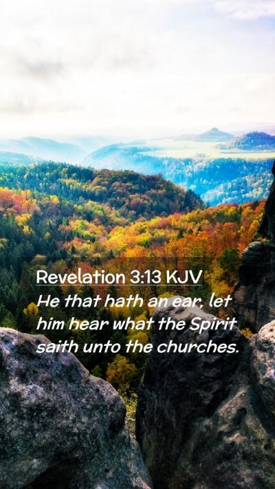 Picture 02 - Revelation 3:13 KJV Mobile Phone Wallpaper - He that hath an ear, let him hear what the Spirit - Mobile Bible Verse Wallpaper