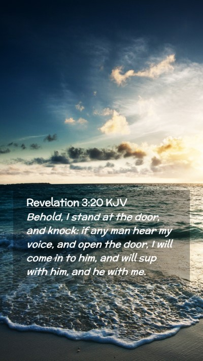 Picture 02 - Revelation 3:20 KJV Mobile Phone Wallpaper - Behold, I stand at the door, and knock: if any - Mobile Bible Verse Wallpaper