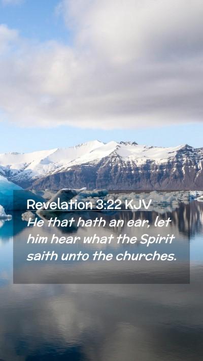 Picture 02 - Revelation 3:22 KJV Mobile Phone Wallpaper - He that hath an ear, let him hear what the Spirit - Mobile Bible Verse Wallpaper