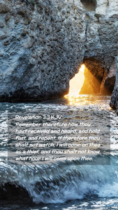 Picture 02 - Revelation 3:3 KJV Mobile Phone Wallpaper - Remember therefore how thou hast received and - Mobile Bible Verse Wallpaper