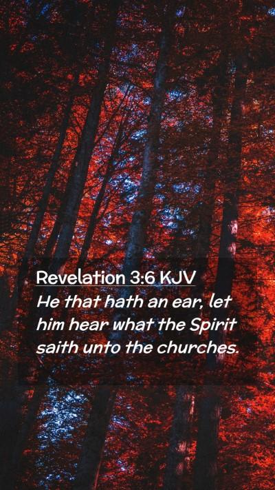 Picture 02 - Revelation 3:6 KJV Mobile Phone Wallpaper - He that hath an ear, let him hear what the Spirit - Mobile Bible Verse Wallpaper