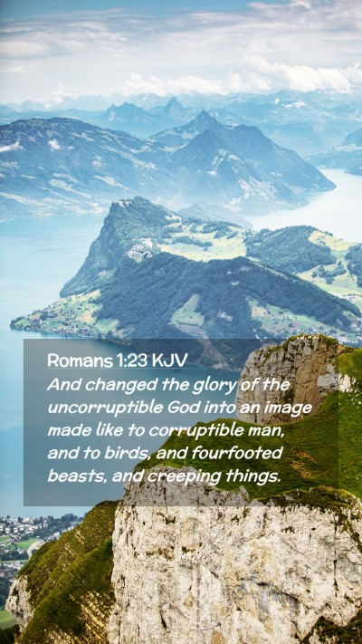 Picture 02 - Romans 1:23 KJV Mobile Phone Wallpaper - And changed the glory of the uncorruptible God - Mobile Bible Verse Wallpaper