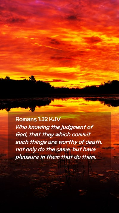 Picture 02 - Romans 1:32 KJV Mobile Phone Wallpaper - Who knowing the judgment of God, that they which - Mobile Bible Verse Wallpaper
