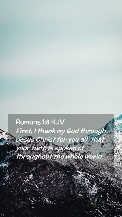 Picture 02 - Romans 1:8 KJV Mobile Phone Wallpaper - First, I thank my God through Jesus Christ for - Mobile Bible Verse Wallpaper