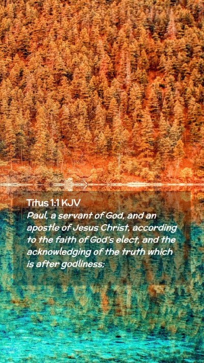 Picture 02 - Titus 1:1 KJV Mobile Phone Wallpaper - Paul, a servant of God, and an apostle of Jesus - Mobile Bible Verse Wallpaper