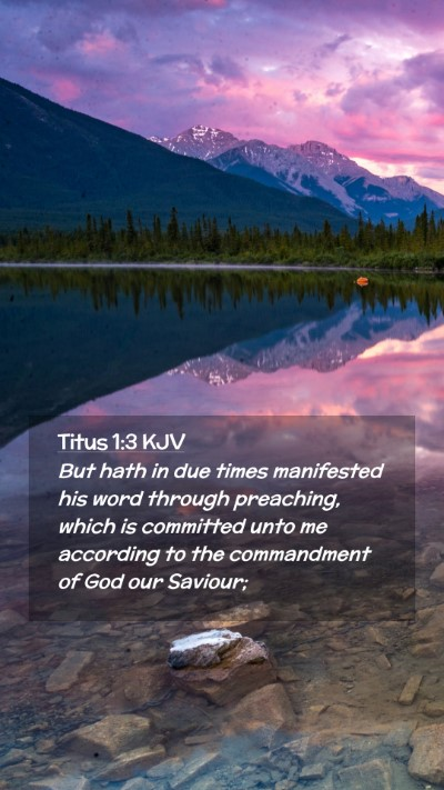 Picture 02 - Titus 1:3 KJV Mobile Phone Wallpaper - But hath in due times manifested his word through - Mobile Bible Verse Wallpaper