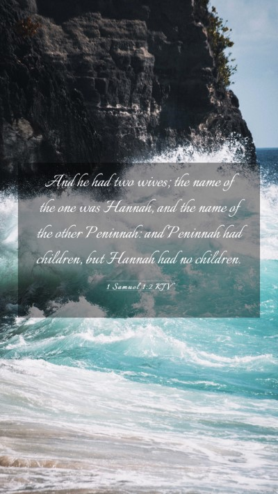 Picture 03 - 1 Samuel 1:2 KJV Mobile Phone Wallpaper - And he had two wives; the name of the one was - Mobile Bible Verse Wallpaper