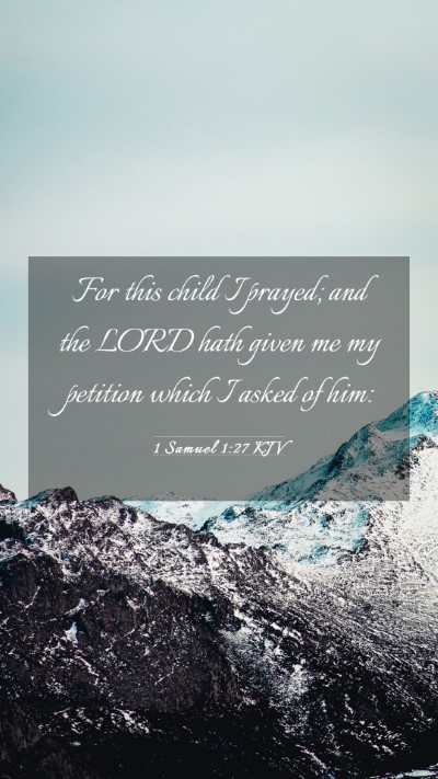 Picture 03 - 1 Samuel 1:27 KJV Mobile Phone Wallpaper - For this child I prayed; and the LORD hath given - Mobile Bible Verse Wallpaper