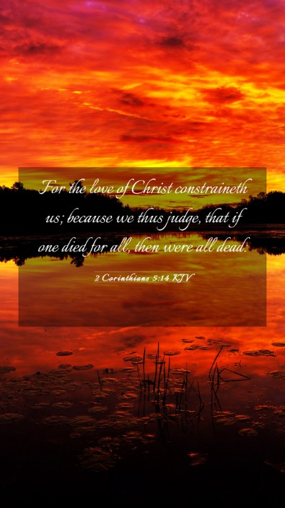 Picture 03 - 2 Corinthians 5:14 KJV Mobile Phone Wallpaper - For the love of Christ constraineth us; because - Mobile Bible Verse Wallpaper