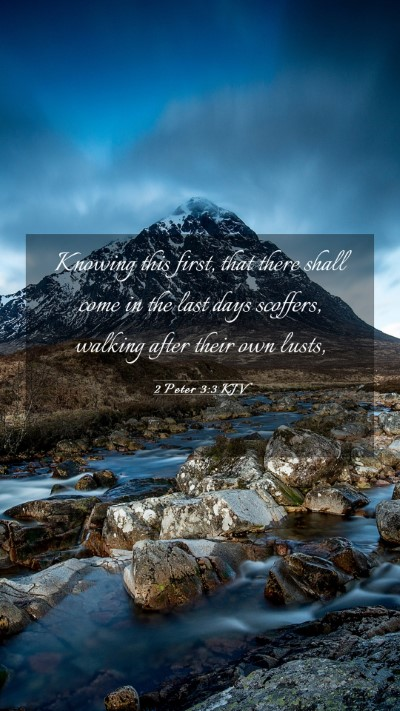 Picture 03 - 2 Peter 3:3 KJV Mobile Phone Wallpaper - Knowing this first, that there shall come in the - Mobile Bible Verse Wallpaper