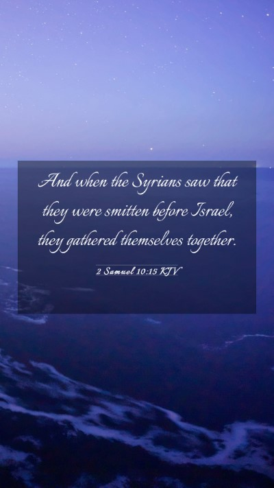 Picture 03 - 2 Samuel 10:15 KJV Mobile Phone Wallpaper - And when the Syrians saw that they were smitten - Mobile Bible Verse Wallpaper