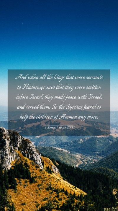 Picture 03 - 2 Samuel 10:19 KJV Mobile Phone Wallpaper - And when all the kings that were servants to - Mobile Bible Verse Wallpaper