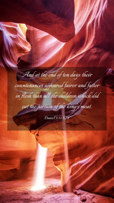 Picture 03 - Daniel 1:15 KJV Mobile Phone Wallpaper - And at the end of ten days their countenances - Mobile Bible Verse Wallpaper