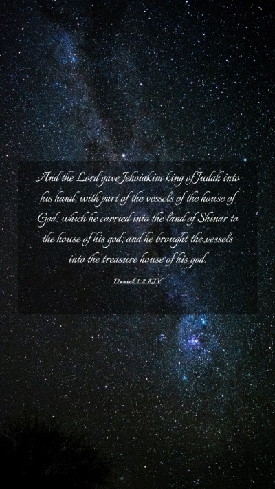 Picture 03 - Daniel 1:2 KJV Mobile Phone Wallpaper - And the Lord gave Jehoiakim king of Judah into - Mobile Bible Verse Wallpaper