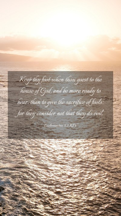 Picture 03 - Ecclesiastes 5:1 KJV Mobile Phone Wallpaper - Keep thy foot when thou goest to the house of - Mobile Bible Verse Wallpaper