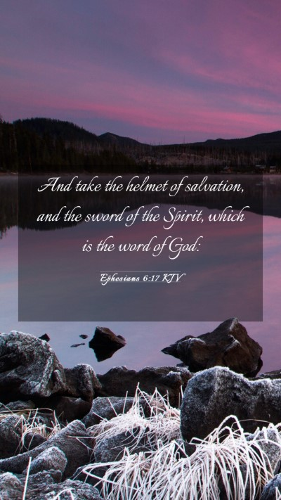 Picture 03 - Ephesians 6:17 KJV Mobile Phone Wallpaper - And take the helmet of salvation, and the sword - Mobile Bible Verse Wallpaper