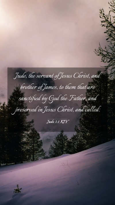 Picture 03 - Jude 1:1 KJV Mobile Phone Wallpaper - Jude, the servant of Jesus Christ, and brother of - Mobile Bible Verse Wallpaper
