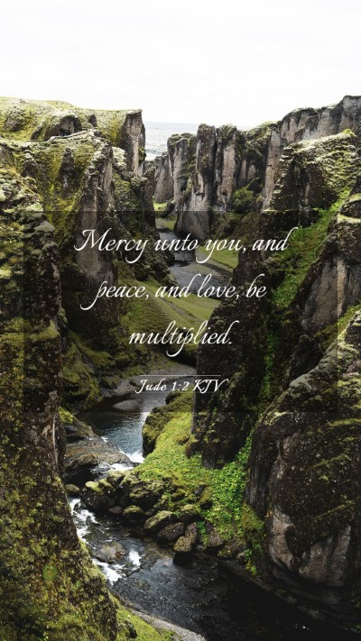 Picture 03 - Jude 1:2 KJV Mobile Phone Wallpaper - Mercy unto you, and peace, and love, be - Mobile Bible Verse Wallpaper