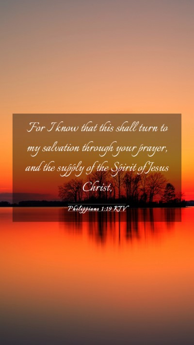Picture 03 - Philippians 1:19 KJV Mobile Phone Wallpaper - For I know that this shall turn to my salvation - Mobile Bible Verse Wallpaper