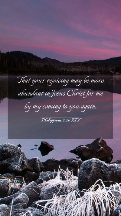 Picture 03 - Philippians 1:26 KJV Mobile Phone Wallpaper - That your rejoicing may be more abundant in Jesus - Mobile Bible Verse Wallpaper