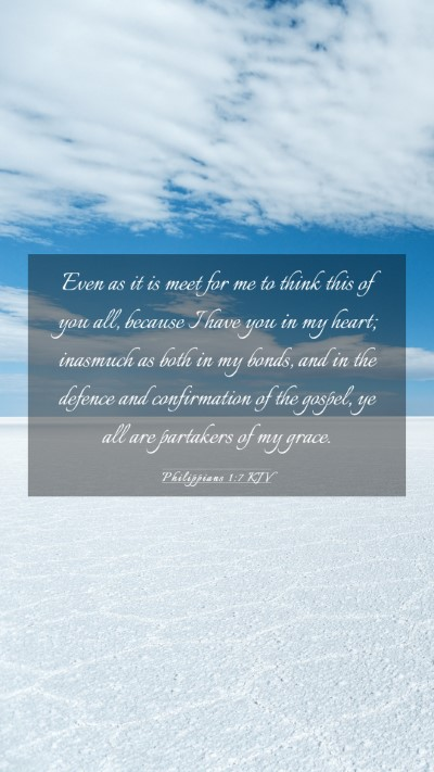 Picture 03 - Philippians 1:7 KJV Mobile Phone Wallpaper - Even as it is meet for me to think this of you - Mobile Bible Verse Wallpaper