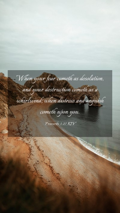 Picture 03 - Proverbs 1:27 KJV Mobile Phone Wallpaper - When your fear cometh as desolation, and your - Mobile Bible Verse Wallpaper