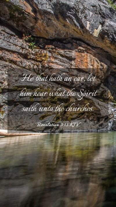 Picture 03 - Revelation 3:13 KJV Mobile Phone Wallpaper - He that hath an ear, let him hear what the Spirit - Mobile Bible Verse Wallpaper