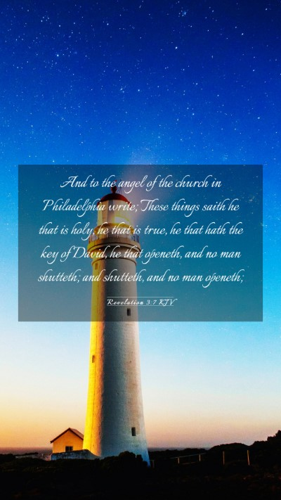 Picture 03 - Revelation 3:7 KJV Mobile Phone Wallpaper - And to the angel of the church in Philadelphia - Mobile Bible Verse Wallpaper