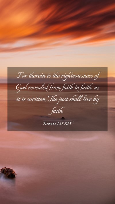 Picture 03 - Romans 1:17 KJV Mobile Phone Wallpaper - For therein is the righteousness of God revealed - Mobile Bible Verse Wallpaper
