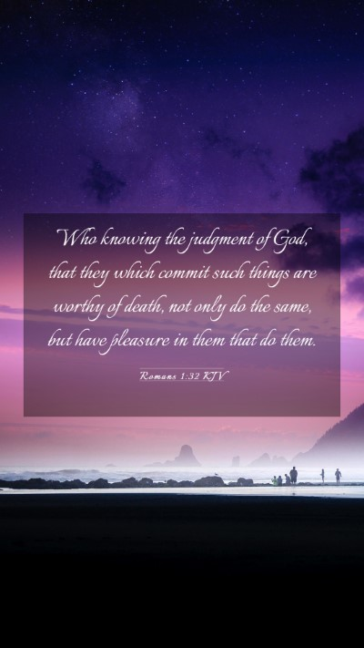 Picture 03 - Romans 1:32 KJV Mobile Phone Wallpaper - Who knowing the judgment of God, that they which - Mobile Bible Verse Wallpaper