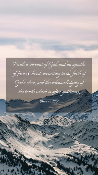 Picture 03 - Titus 1:1 KJV Mobile Phone Wallpaper - Paul, a servant of God, and an apostle of Jesus - Mobile Bible Verse Wallpaper