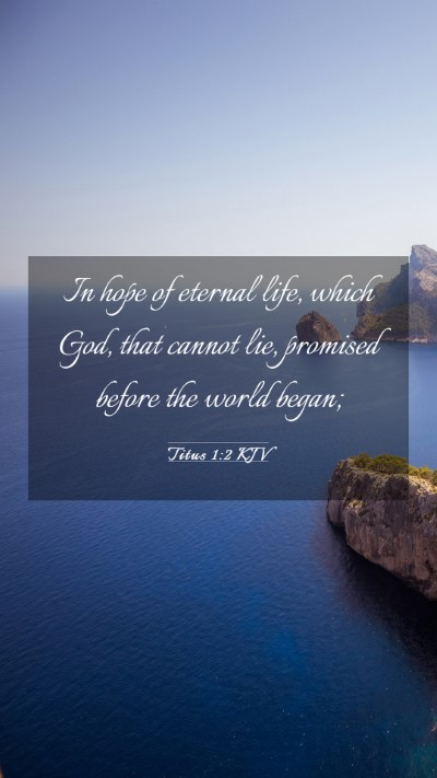 Picture 03 - Titus 1:2 KJV Mobile Phone Wallpaper - In hope of eternal life, which God, that cannot - Mobile Bible Verse Wallpaper