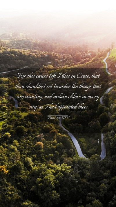 Picture 03 - Titus 1:5 KJV Mobile Phone Wallpaper - For this cause left I thee in Crete, that thou - Mobile Bible Verse Wallpaper