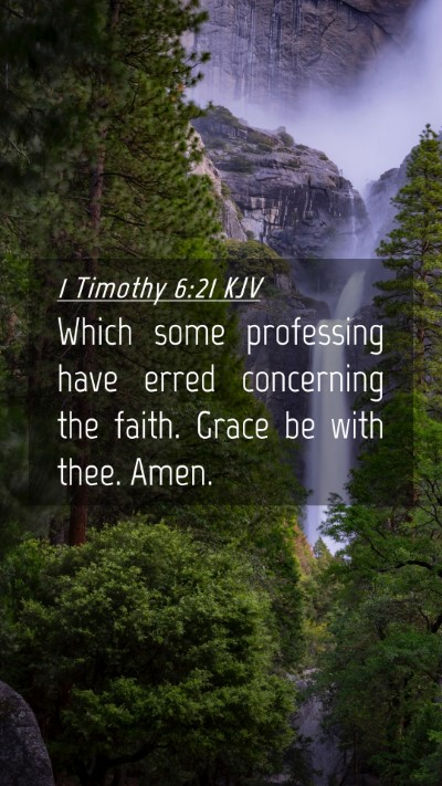 Picture 04 - 1 Timothy 6:21 KJV Mobile Phone Wallpaper - Which some professing have erred concerning the - Mobile Bible Verse Wallpaper