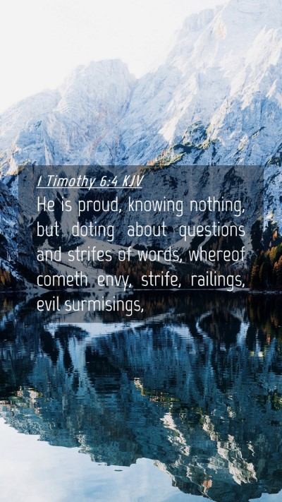 Picture 04 - 1 Timothy 6:4 KJV Mobile Phone Wallpaper - He is proud, knowing nothing, but doting about - Mobile Bible Verse Wallpaper