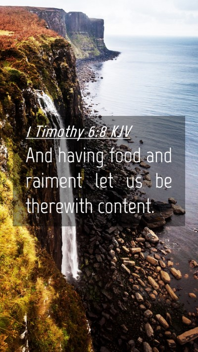 Picture 04 - 1 Timothy 6:8 KJV Mobile Phone Wallpaper - And having food and raiment let us be therewith - Mobile Bible Verse Wallpaper