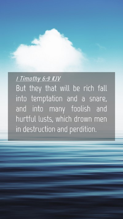 Picture 04 - 1 Timothy 6:9 KJV Mobile Phone Wallpaper - But they that will be rich fall into temptation - Mobile Bible Verse Wallpaper