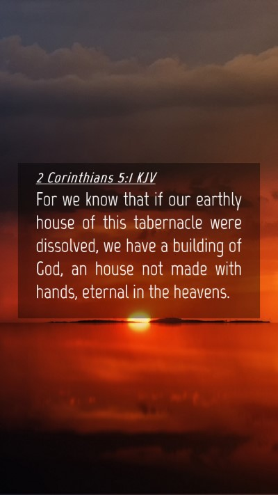 Picture 04 - 2 Corinthians 5:1 KJV Mobile Phone Wallpaper - For we know that if our earthly house of this - Mobile Bible Verse Wallpaper
