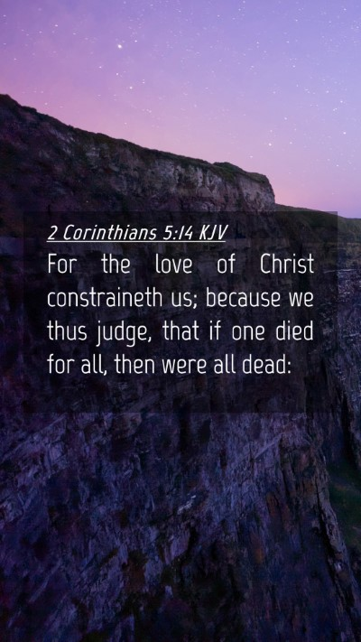 Picture 04 - 2 Corinthians 5:14 KJV Mobile Phone Wallpaper - For the love of Christ constraineth us; because - Mobile Bible Verse Wallpaper