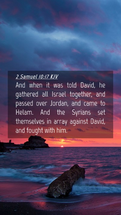 Picture 04 - 2 Samuel 10:17 KJV Mobile Phone Wallpaper - And when it was told David, he gathered all - Mobile Bible Verse Wallpaper