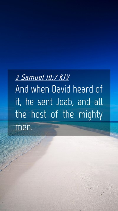 Picture 04 - 2 Samuel 10:7 KJV Mobile Phone Wallpaper - And when David heard of it, he sent Joab, and all - Mobile Bible Verse Wallpaper
