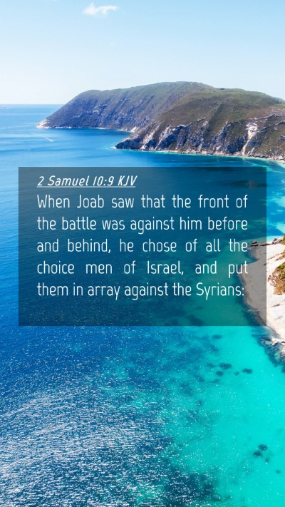 Picture 04 - 2 Samuel 10:9 KJV Mobile Phone Wallpaper - When Joab saw that the front of the battle was - Mobile Bible Verse Wallpaper