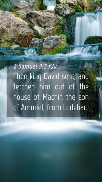Picture 04 - 2 Samuel 9:5 KJV Mobile Phone Wallpaper - Then king David sent, and fetched him out of the - Mobile Bible Verse Wallpaper
