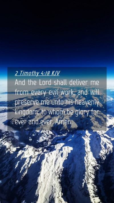 Picture 04 - 2 Timothy 4:18 KJV Mobile Phone Wallpaper - And the Lord shall deliver me from every evil - Mobile Bible Verse Wallpaper