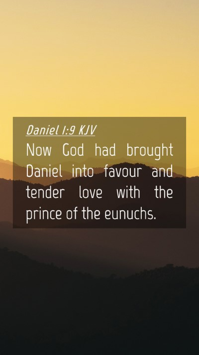Picture 04 - Daniel 1:9 KJV Mobile Phone Wallpaper - Now God had brought Daniel into favour and tender - Mobile Bible Verse Wallpaper