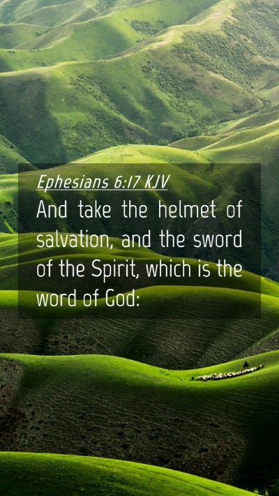 Picture 04 - Ephesians 6:17 KJV Mobile Phone Wallpaper - And take the helmet of salvation, and the sword - Mobile Bible Verse Wallpaper