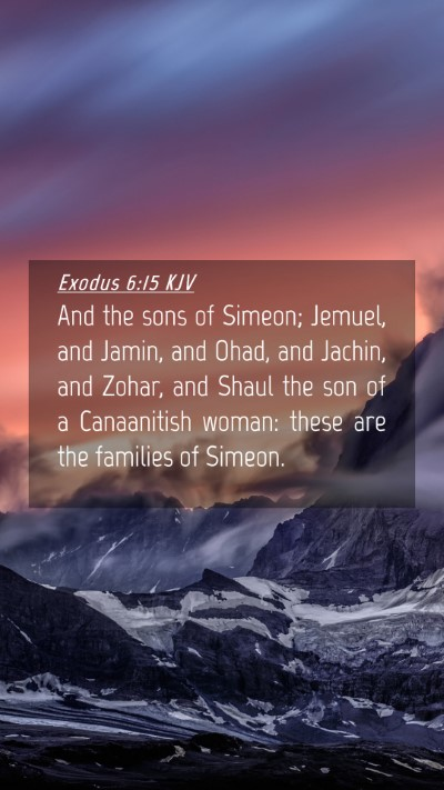 Picture 04 - Exodus 6:15 KJV Mobile Phone Wallpaper - And the sons of Simeon; Jemuel, and Jamin, and - Mobile Bible Verse Wallpaper